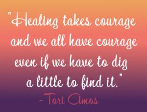Quote - Healing Takes Courage - Tori Amos
